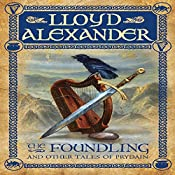 The Foundling: And Other Tales of Prydain | Lloyd Alexander