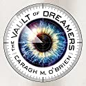 The Vault of Dreamers: Vault of Dreamers Series # 1 Audiobook by Caragh M. O'Brien Narrated by Emily Woo Zeller