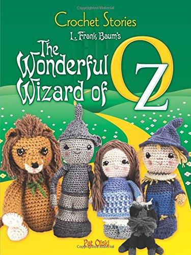 Crochet Stories: L. Frank Baum's The Wonderful Wizard of Oz