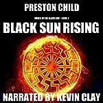 Black Sun Rising: Order of the Black Sun, Book 3   Preston Child