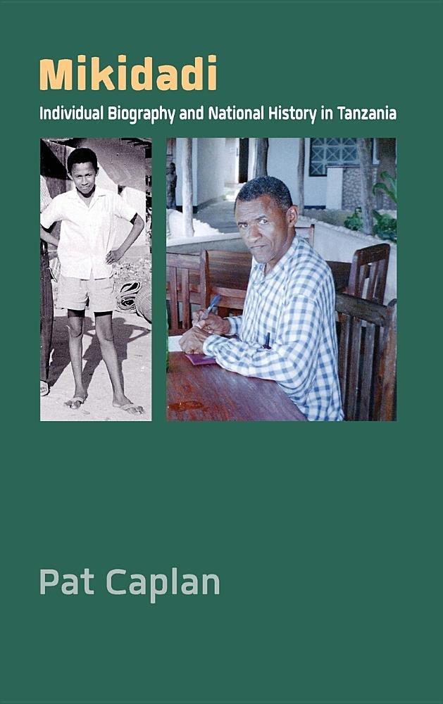 mikidadi-individual-biography-and-national-history-in-tanzania