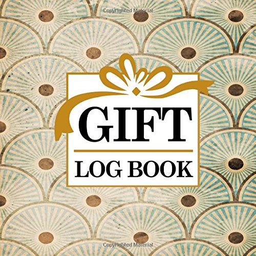 Gift Log Book: Baby Shower Gift Book, Gift Log, Gift Book, Gift Register, Recorder, Organizer, Keepsake for All Occasions, Vintage/Aged Cover (Volume 57) pdf epub