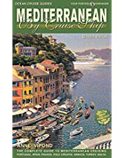 Mediterranean by Cruise Ship, 7th Edition: The Complete Guide to Mediterranean Cruising