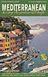 Mediterranean by Cruise Ship: The Complete Guide to Mediterranean Cruising: Your Porthole Companion