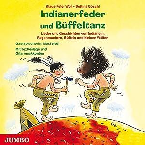Indianerfeder und Büffeltanz Hörbuch