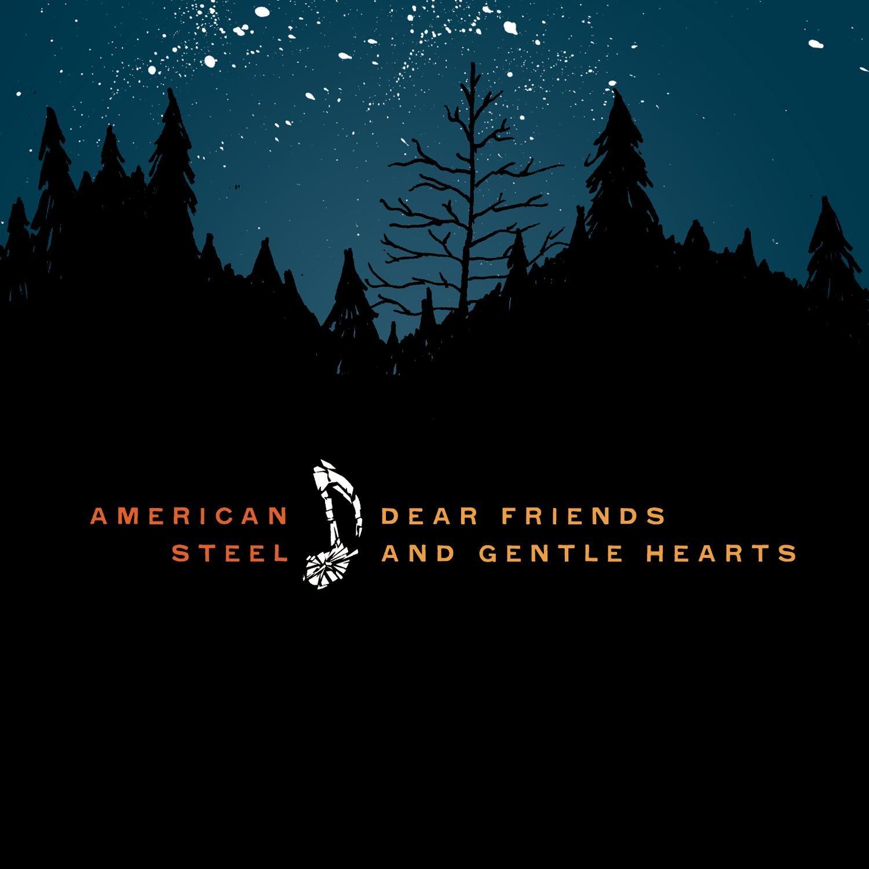 CD : American Steel - Dear Friends And Gentle Hearts (CD)
