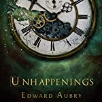 Unhappenings | Edward Aubry