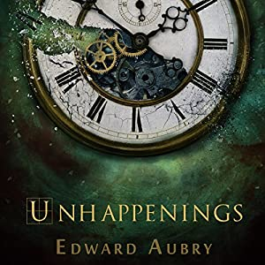 Unhappenings Audiobook