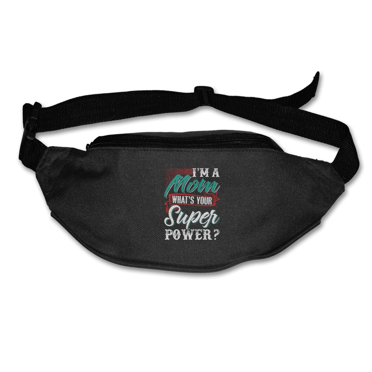 Im A Mom Whats Your Super Power Sport Waist Bag Fanny Pack Adjustable For Run