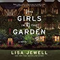 The Girls in the Garden: A Novel Audiobook by Lisa Jewell Narrated by Colleen Prendergast