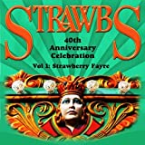 Strawbs 40th Anniversary Celebration Vol. 1
