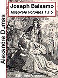 Joseph Balsamo (Intégrale Volumes 1 à 5)