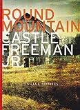 Round Mountain, Castle Freeman, 0984707824