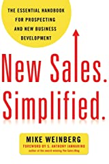 New Sales. Simplified.: The Essential Handbook for Prospecting and New Business Development Paperback