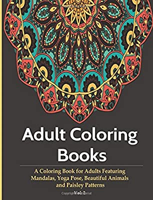adult coloring books a coloring book for adults featuring mandalas yoga pose beautiful animals paisley patterns paisley coloring books for adults volume 2