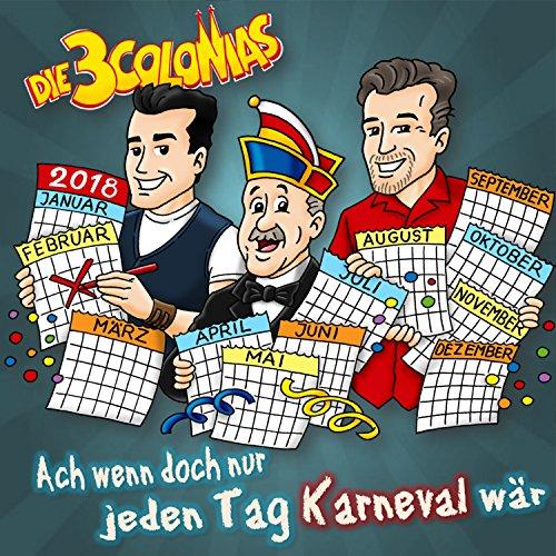 Ach wenn doch nur jeden Tag Karneval wär by Die 3 Colonias on Amazon Music - Amazon.com