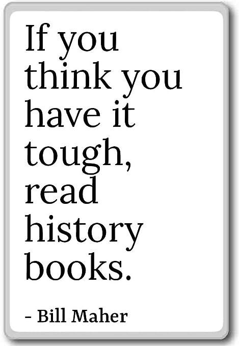 Si crees que tienes que rígida, leer historia Boo... - Bill Maher ...