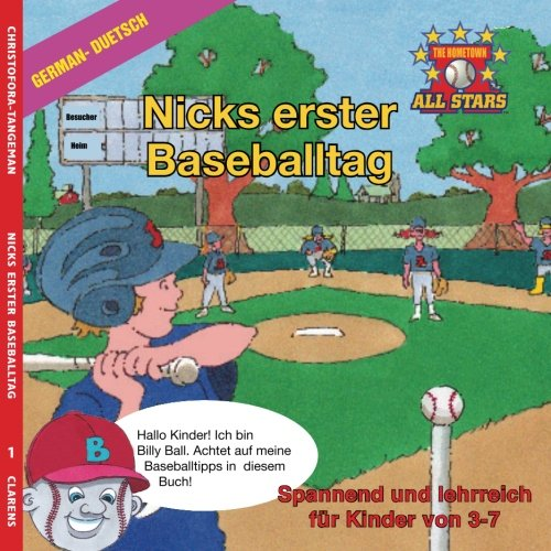 German Nick's Very First Day of Baseball in German: kids baseball book for ages 3-7 (The Hometown All Stars, Band 1) Taschenbuch – 12. Mai 2017 Kevin Christofora Dale Tangeman Sarah Rudolf 1542410347