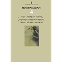 Harold Pinter: Plays 4: Betrayal; Monologue; One for the Road; Mountain Language; Family Voices; A Kind of Alaska; Victoria Station; Precisely; The New ... from That (Faber Contemporary Classics)