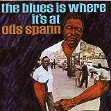 The Blues Is Where It`S At /  Otis Spann