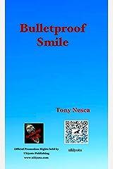 Bulletproof Smile Kindle Edition