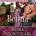 Bethia: The Highland Clan, Book 10 Audiobook by Keira Montclair Narrated by Paul Woodson