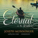 Eternal on the Water Audiobook by Joseph Monninger Narrated by Neil Shah