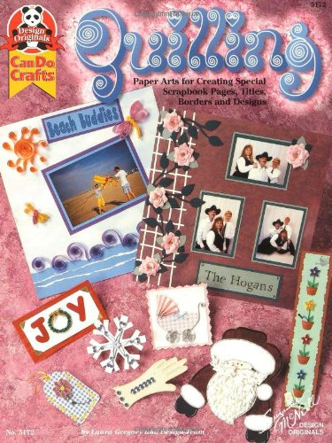 Read Online Quilling: Paper Arts for Creating Special Scrapbook Pages, Titles, Borders and Designs (CanDo Crafts) pdf epub