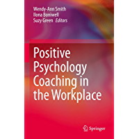 Positive Psychology Coaching in the Workplace