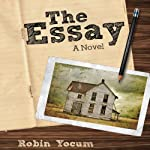The Essay: A Novel | Robin Yocum
