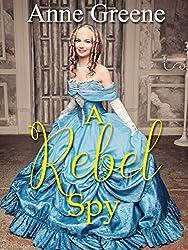 A Rebel Spy (Secret Identity Book 3)