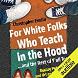 #9: For White Folks Who Teach in the Hood.and the Rest of Y'all Too: Reality Pedagogy and Urban Education