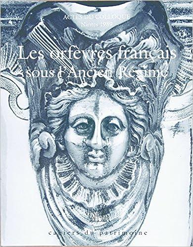 Les Orfèvres français de l'Ancien Régime