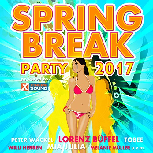 Spring Break Party 2017 Powered by Xtreme Sound [Explicit]]()