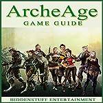 Archeage Game Guide |  HiddenStuff Entertainment