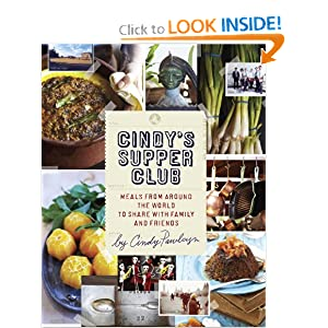 Cindy's Supper Club: Meals from Around the World to Share with Family and Friends Cindy Pawlcyn