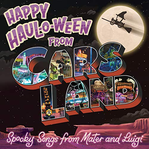 Happy Haul-O-Ween from Cars Land: Spooky Songs from Mater and Luigi -