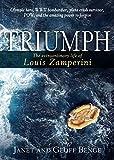 Triumph: The Extraordinary Life of Louis Zamperini