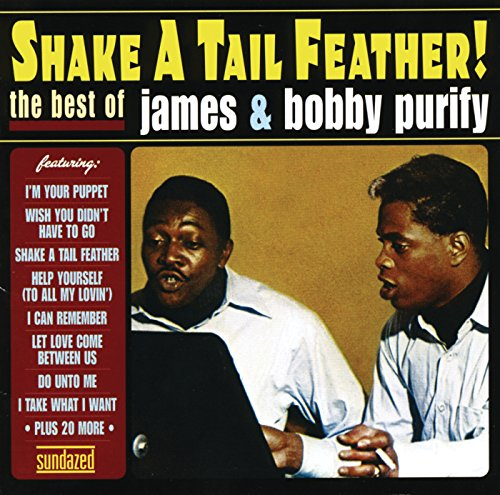 Shake A Tail Feather! The Best Of James And Bobby Purify