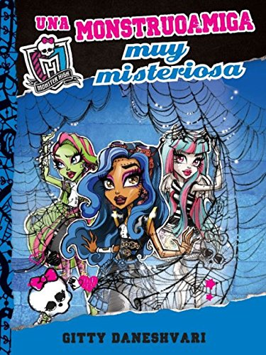 Una monstruoamiga muy misteriosa (Monster High) (Spanish Edition) by Alfaguara Infantil