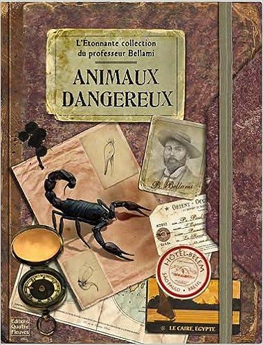 L'étonnante collection du professeur Bellami : animaux dangereux pdf, epub