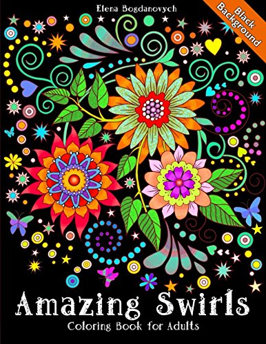 Coloring Book for Adults Amazing Swirls Black Background ()