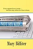 Not My Kid …