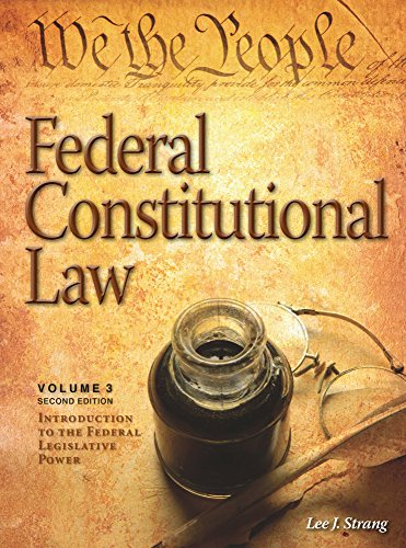 Cases and Materials on Federal Constitutional Law: Introduction to the Federal Legislative Power (Federal Constitutional Law Modular Casebook)