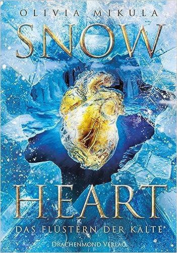Bildergebnis für Mikula, Olivia - Snow Heart – Das Flüstern der Kälte