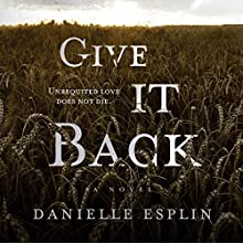Give It Back Audiobook by Danielle Esplin Narrated by Kevin Theis