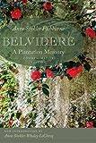 Belvidere: A Plantation Memory, Commemorative Edition