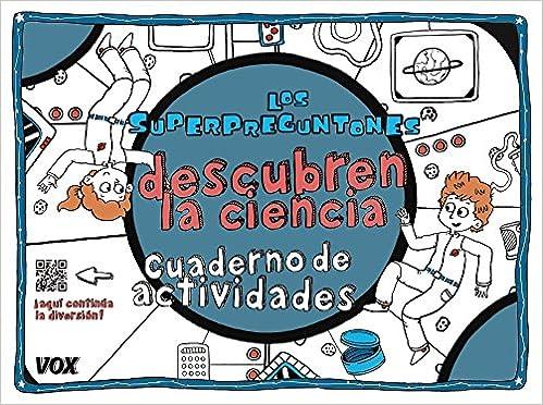 Los Superpreguntones descubren la ciencia: Cuaderno de actividades Vox - Infantil / Juvenil - Castellano - A Partir De 5/6 Años - Los Superpreguntones: ...