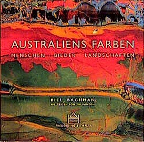 Australiens Farben: Menschen, Bilder, Landschaften