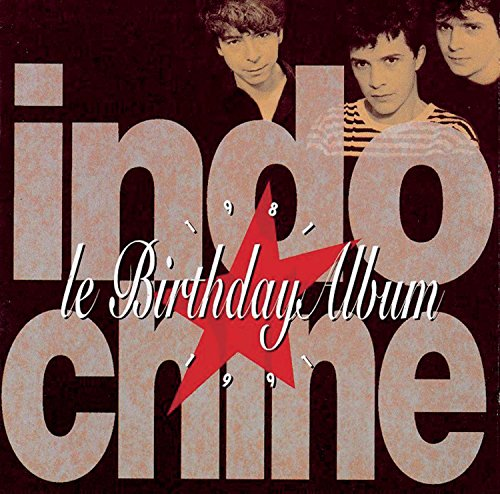 Indochine - Le Birthday Album 1981 - 1991 - Zortam Music